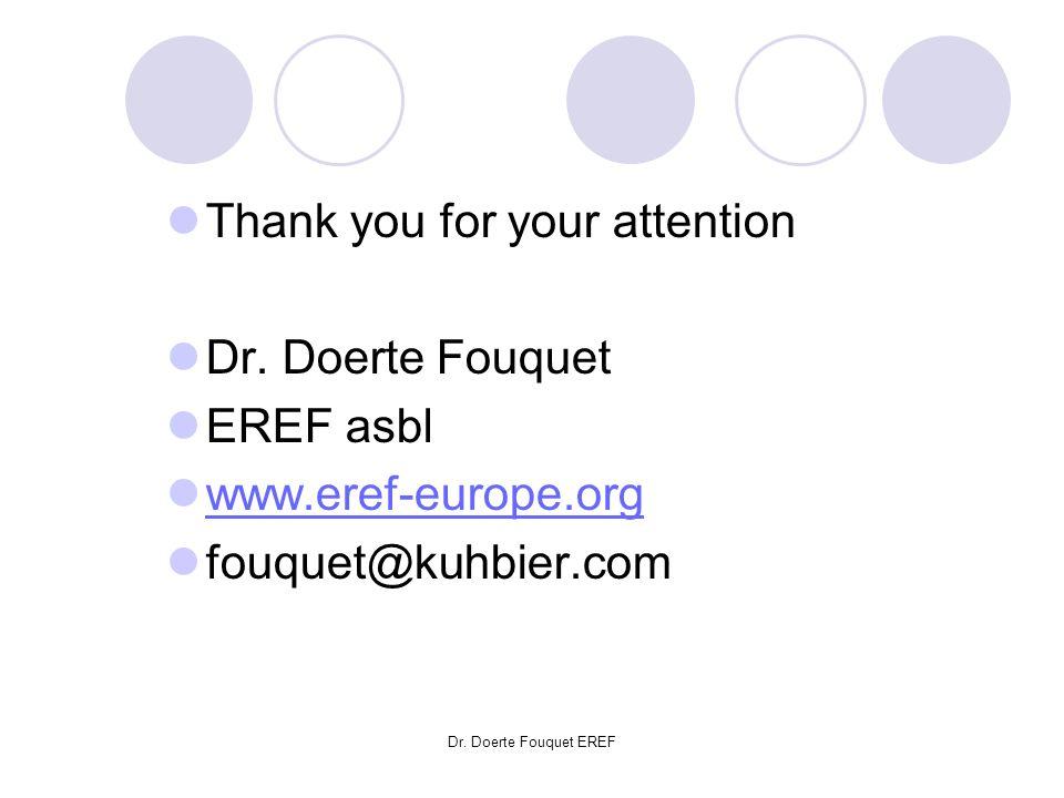 Dr. Doerte Fouquet EREF Thank you for your attention Dr. Doerte Fouquet EREF asbl www.eref-europe.org fouquet@kuhbier.com