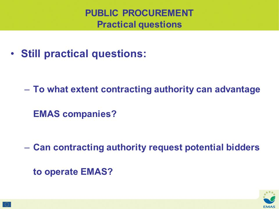 PUBLIC PROCUREMENT Question 1 To what extent contracting authority can advantage EMAS companies.