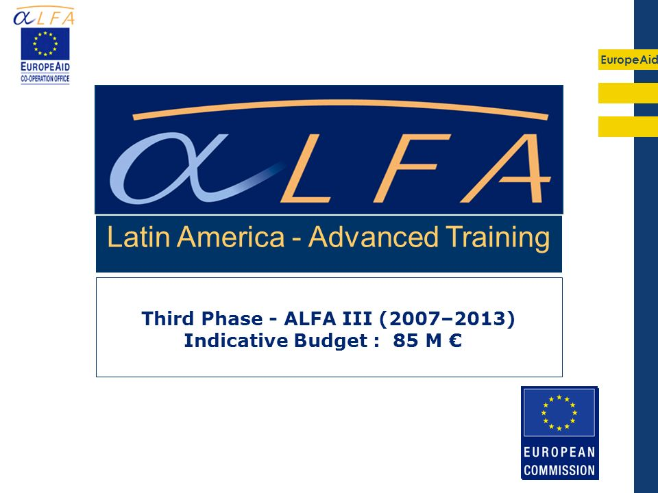 EuropeAid 2 Parliament and Council Regulation (EC) N°1905/06 of 18 December 2006 [DCI – Development Cooperation Instrument] Cooperation Programme between the European Union (EU) and Latin America (LA) on Higher Education.