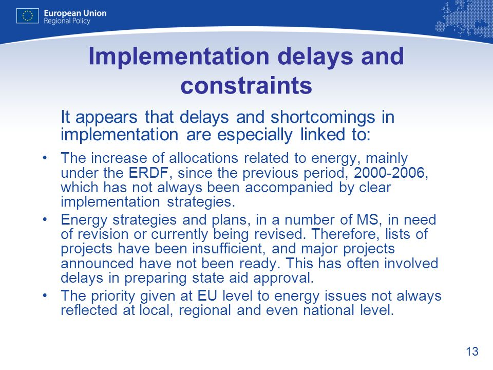 13 Implementation delays and constraints It appears that delays and shortcomings in implementation are especially linked to: The increase of allocatio