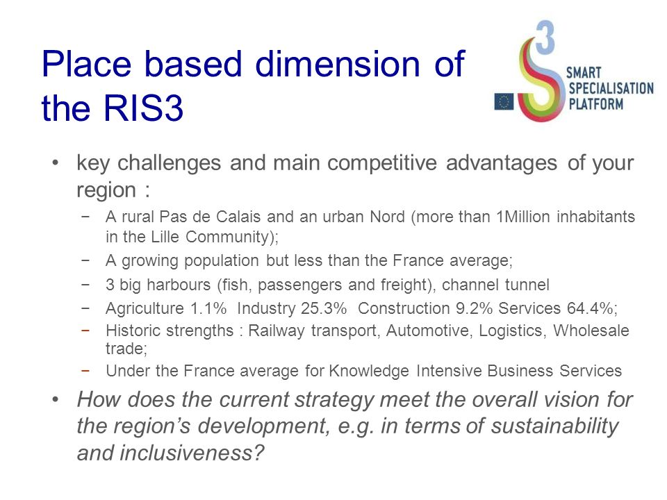 Place based dimension of the RIS3 key challenges and main competitive advantages of your region : A rural Pas de Calais and an urban Nord (more than 1