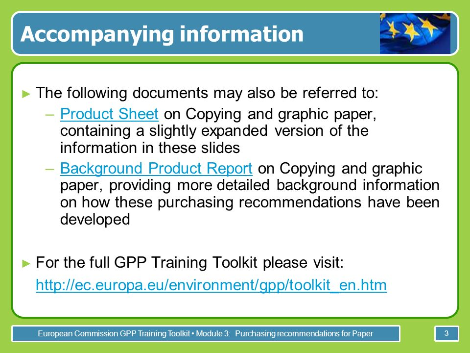 European Commission GPP Training Toolkit Module 3: Purchasing recommendations for Paper 24 The paper must be at least Elementary Chlorine Free (ECF).
