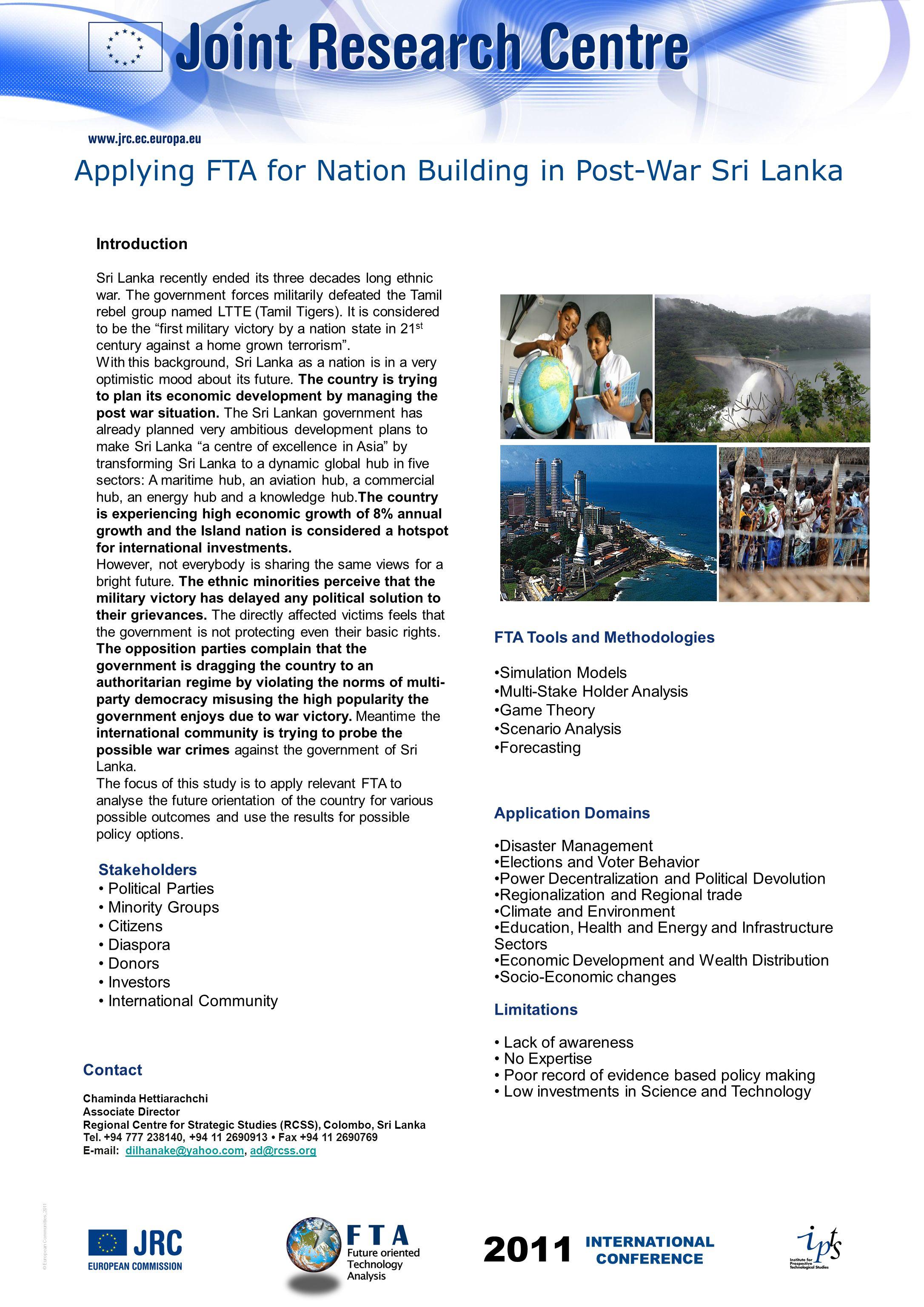 © European Communities, 2011 Introduction Sri Lanka recently ended its three decades long ethnic war.