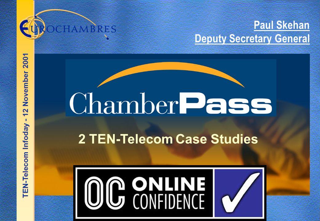 TEN-Telecom Infoday - 12 November 2001 2 TEN-Telecom Case Studies Paul Skehan Deputy Secretary General