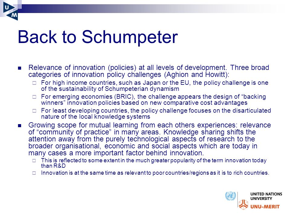 Back to Schumpeter Relevance of innovation (policies) at all levels of development.