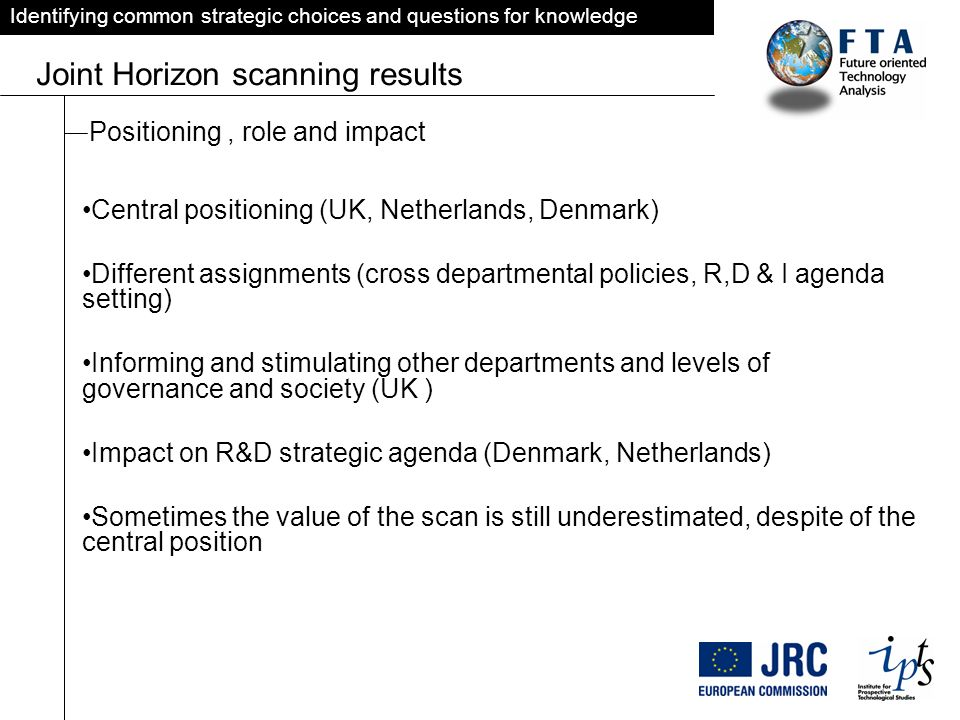 Identifying common strategic choices and questions for knowledge Joint Horizon scanning results Positioning, role and impact Central positioning (UK,