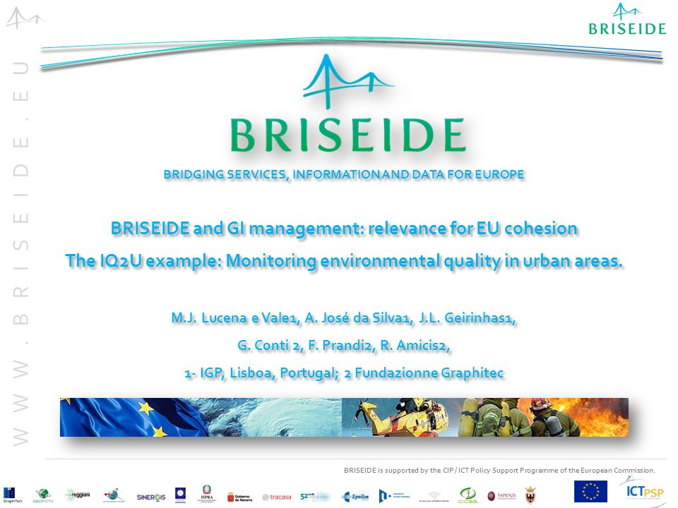 BRISEIDE is supported by the CIP / ICT Policy Support Programme of the European Commission. WWW.BRISEIDE.EU BRIDGING SERVICES, INFORMATION AND DATA FO