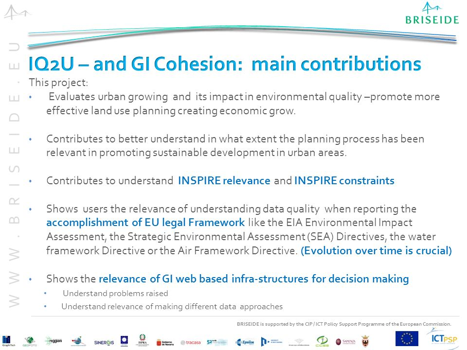 BRISEIDE is supported by the CIP / ICT Policy Support Programme of the European Commission. WWW.BRISEIDE.EU This project: Evaluates urban growing and