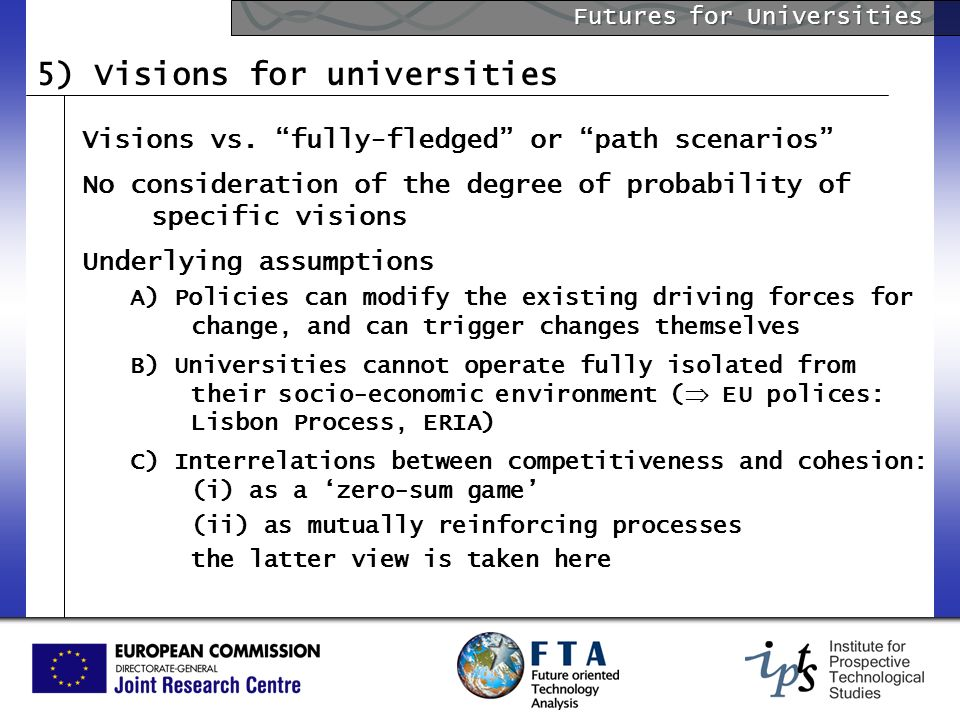 Futures for Universities 5) Visions for universities Visions vs.