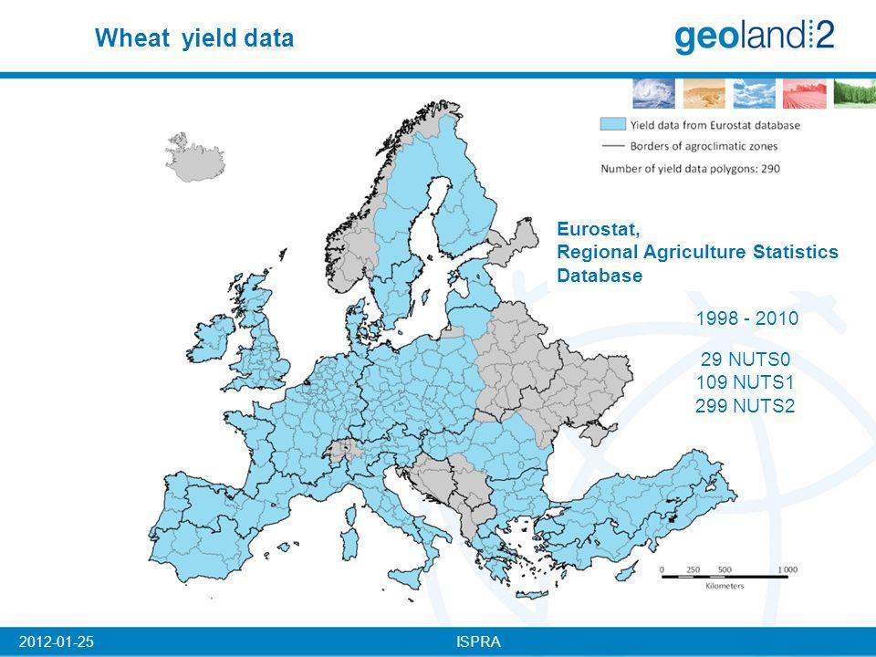 ISPRA2012-01-25 Eurostat, Regional Agriculture Statistics Database 1998 - 2010 29 NUTS0 109 NUTS1 299 NUTS2 Wheat yield data