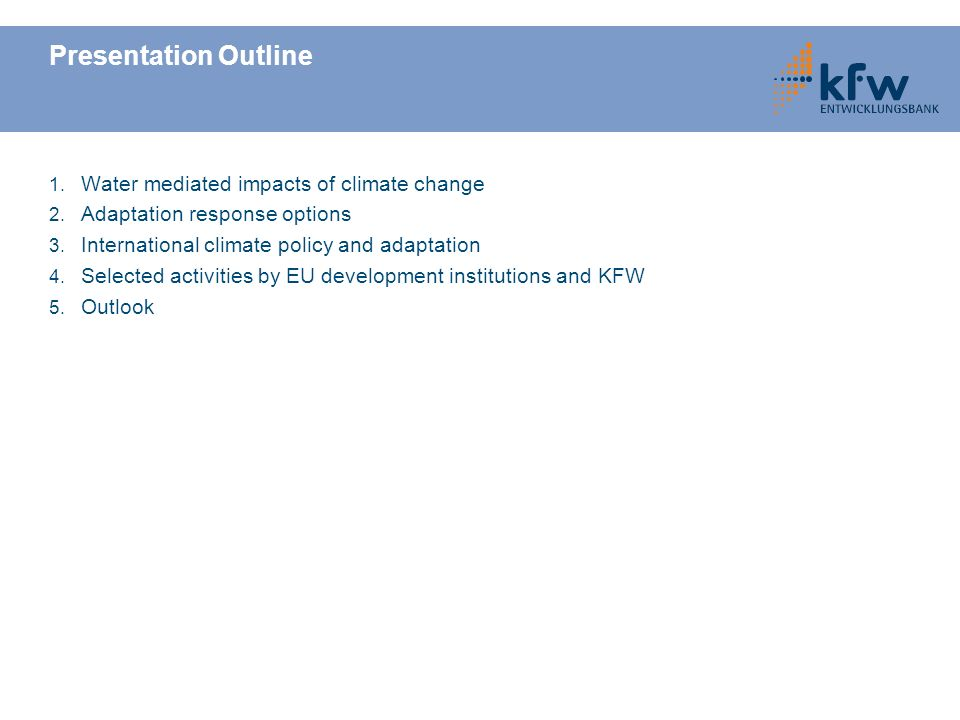 Presentation Outline 1. Water mediated impacts of climate change 2.