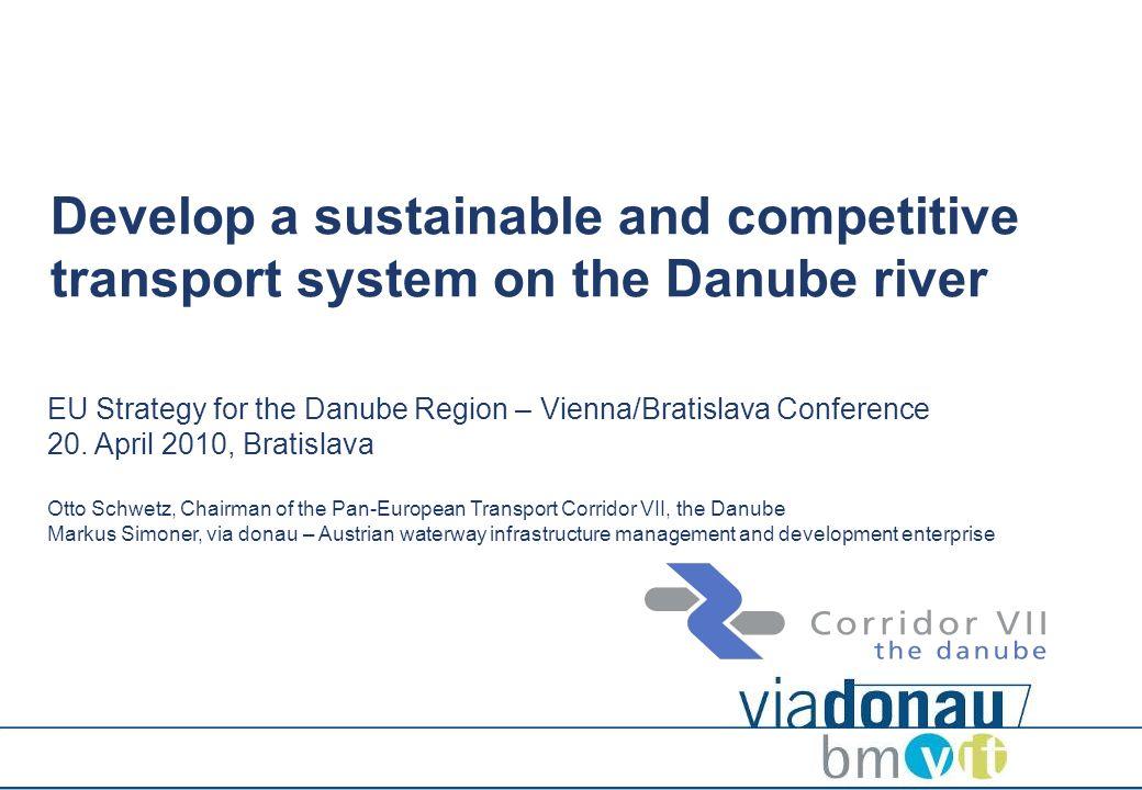 © via donau I 1 EU Strategy for the Danube Region – Vienna/Bratislava Conference 20. April 2010, Bratislava Otto Schwetz, Chairman of the Pan-European