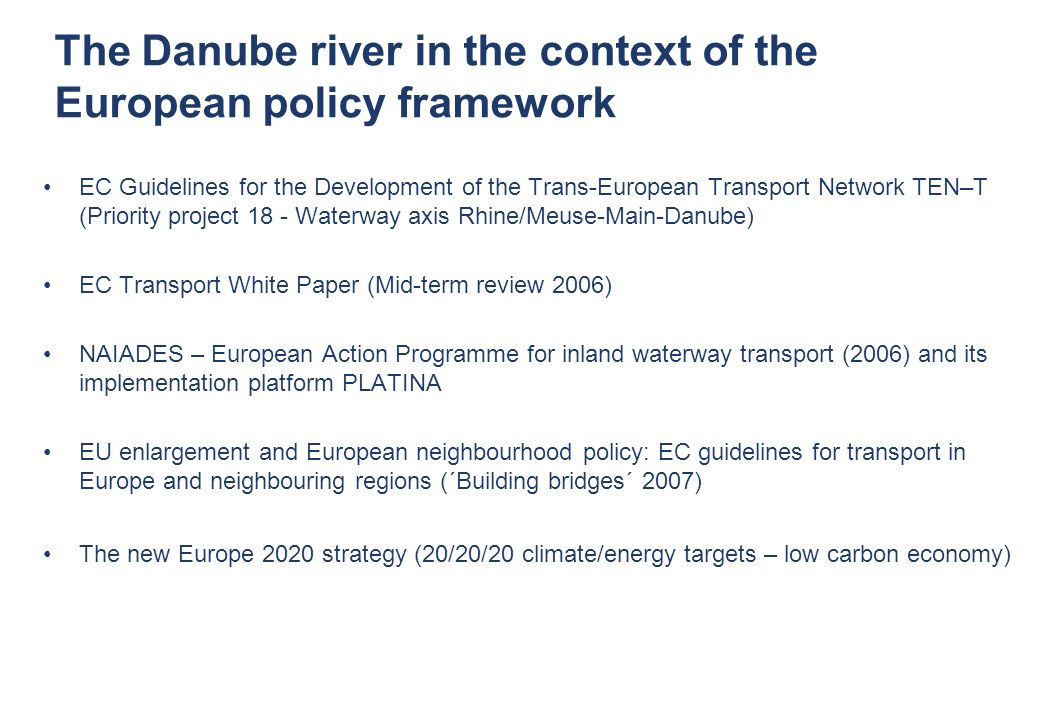 © via donau I 5 The Danube river in the context of the European policy framework EC Guidelines for the Development of the Trans-European Transport Net