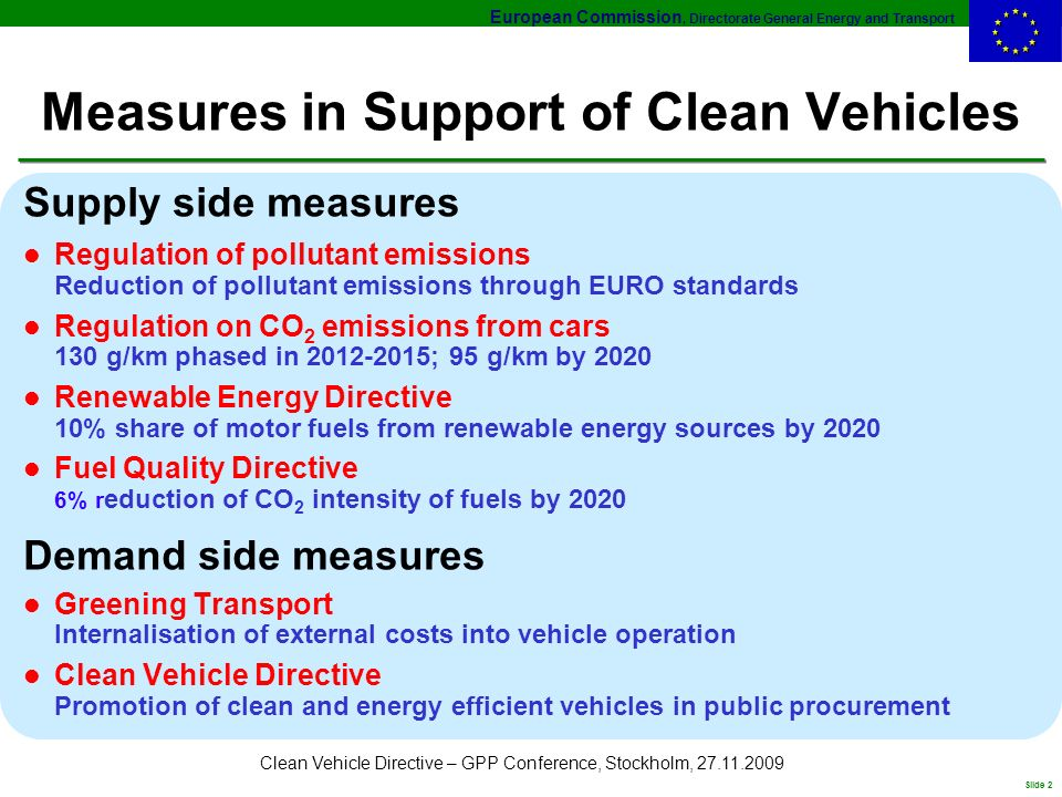 European Commission, Directorate General Energy and Transport Slide 2 Clean Vehicle Directive – GPP Conference, Stockholm, 27.11.2009 Measures in Supp