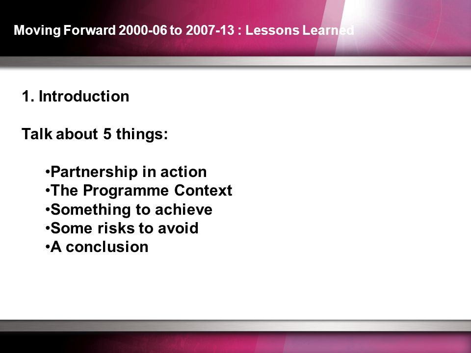 Moving Forward 2000-06 to 2007-13 : Lessons Learned 1.