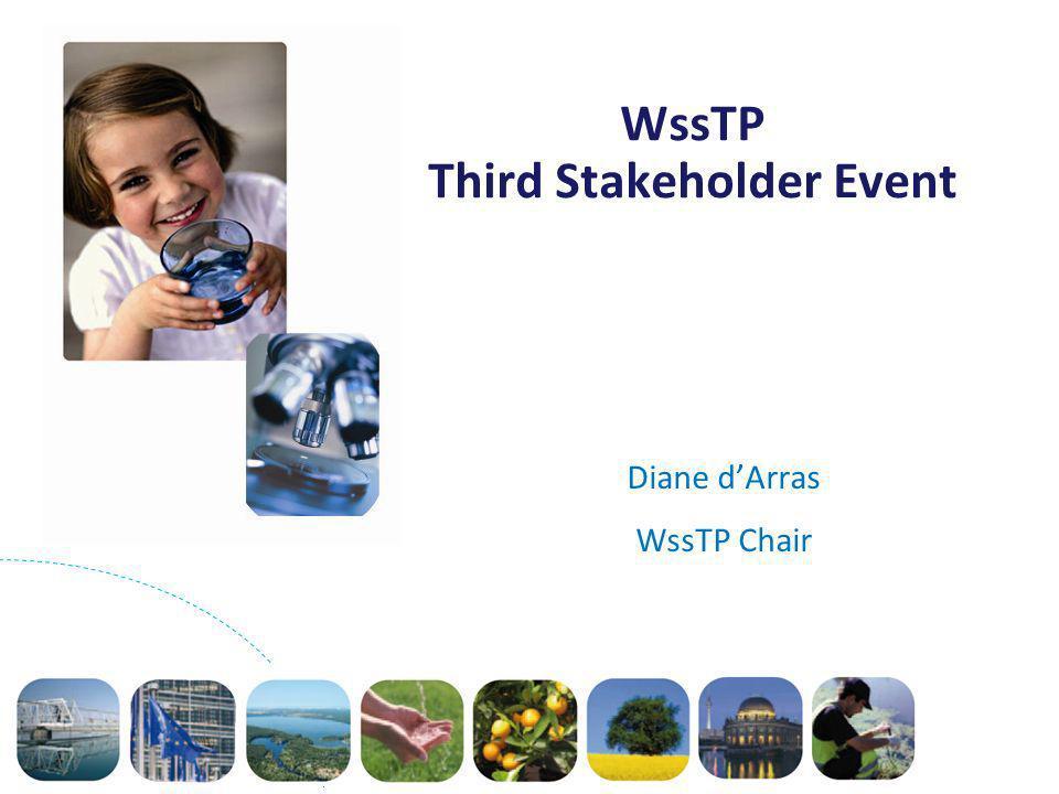 WssTP Third Stakeholder Event Diane dArras WssTP Chair