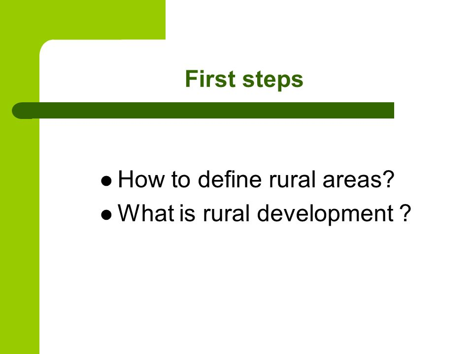 First steps How to define rural areas What is rural development