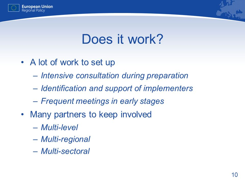 10 Does it work? A lot of work to set up –Intensive consultation during preparation –Identification and support of implementers –Frequent meetings in