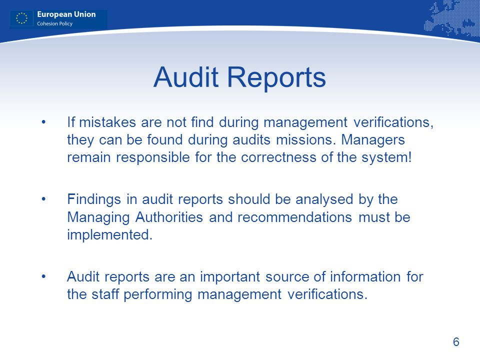 6 Audit Reports If mistakes are not find during management verifications, they can be found during audits missions.