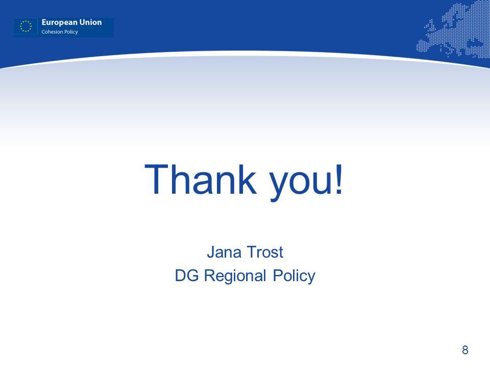 8 Thank you! Jana Trost DG Regional Policy