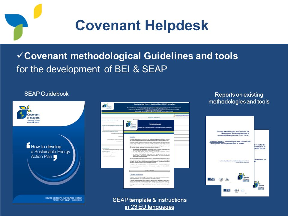 Covenant methodological Guidelines and tools for the development of BEI & SEAP SEAP template & instructions in 23 EU languages SEAP Guidebook Reports on existing methodologies and tools Covenant Helpdesk