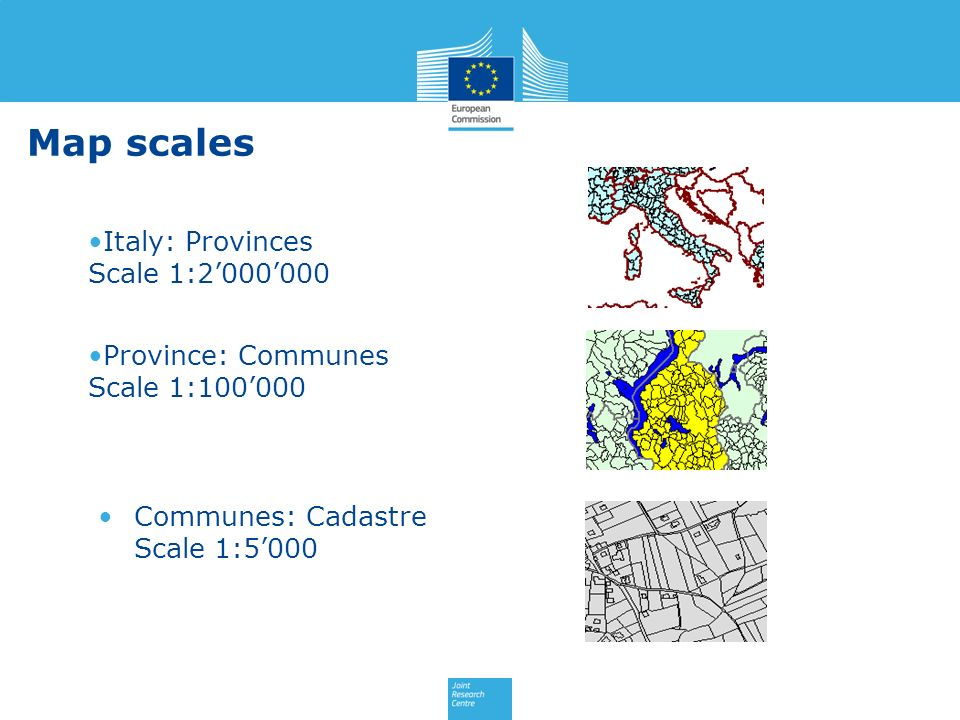 Map scales Italy: Provinces Scale 1:2000000 Province: Communes Scale 1:100000 Communes: Cadastre Scale 1:5000
