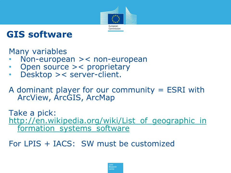 GIS software Many variables Non-european >< non-european Open source >< proprietary Desktop >< server-client. A dominant player for our community = ES