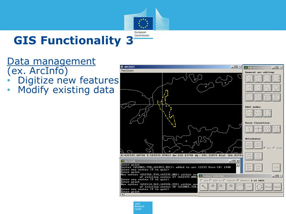 GIS Functionality 3 Data management (ex. ArcInfo) Digitize new features Modify existing data