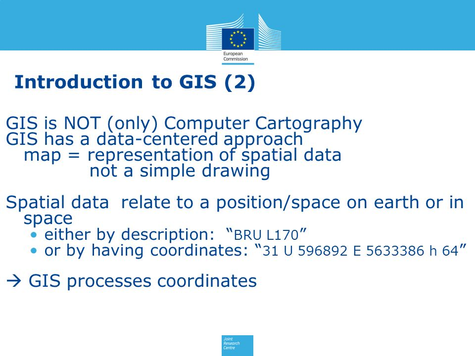 Introduction to GIS (2) GIS is NOT (only) Computer Cartography GIS has a data-centered approach map = representation of spatial data not a simple draw