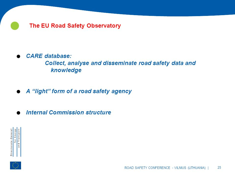 | 25 ROAD SAFETY CONFERENCE - VILNIUS (LITHUANIA) The EU Road Safety Observatory.