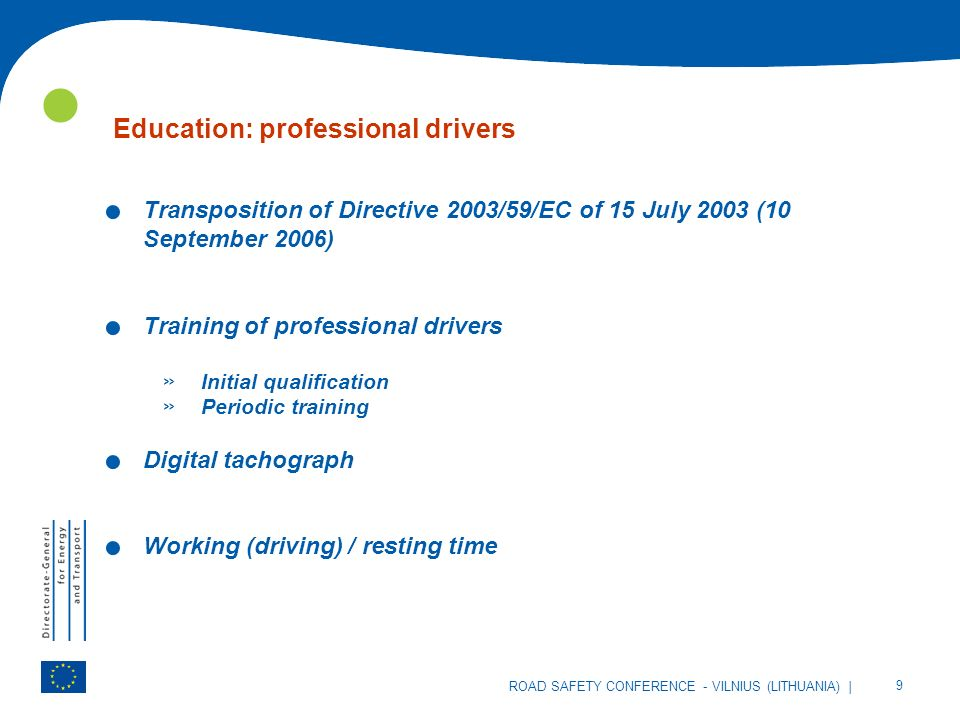 | 9 ROAD SAFETY CONFERENCE - VILNIUS (LITHUANIA) Education: professional drivers.
