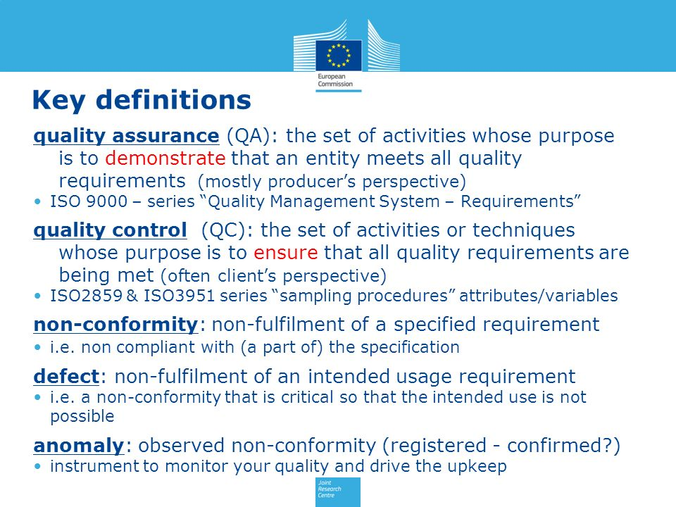 Quality Policy - institution, procedure, data Quality Assurance – procedures, data Quality Control External Quality Audit management test procedures test results Quality Inspection (recurrent) – data JRC: documentation sampling imagery 1 st `+ 2 nd screening Member StatesEuropean Commission