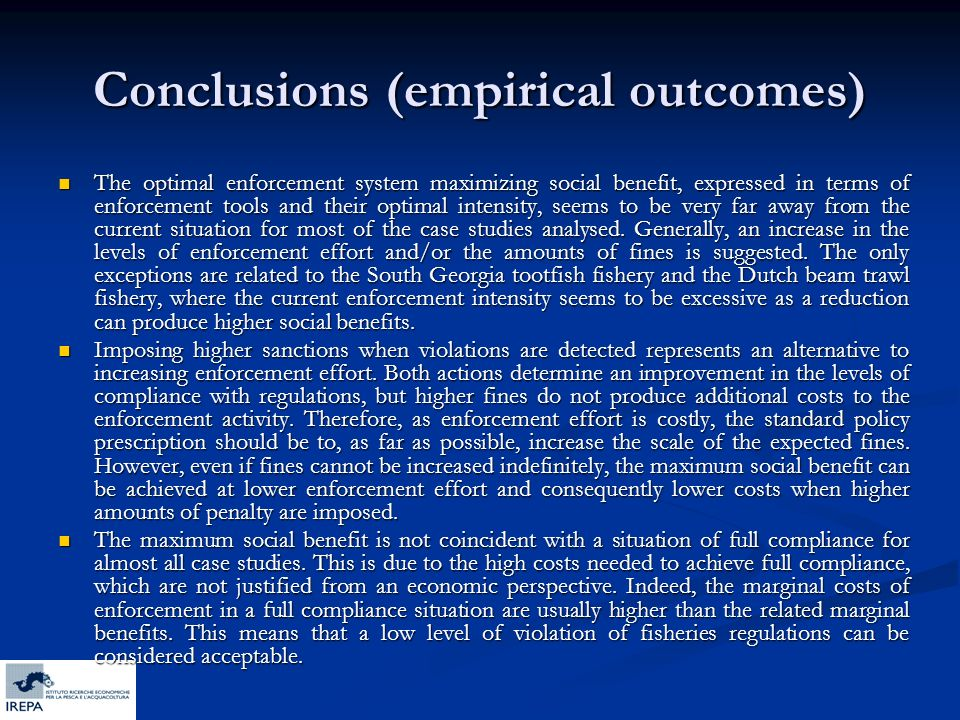Conclusions (empirical outcomes) The optimal enforcement system maximizing social benefit, expressed in terms of enforcement tools and their optimal i