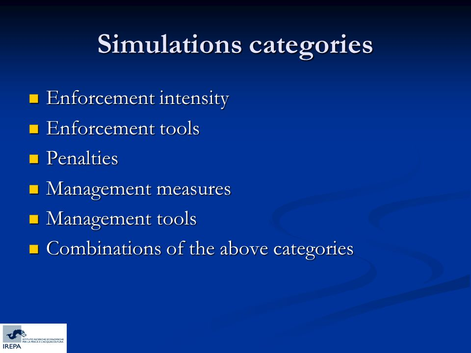 Simulations categories Enforcement intensity Enforcement intensity Enforcement tools Enforcement tools Penalties Penalties Management measures Managem