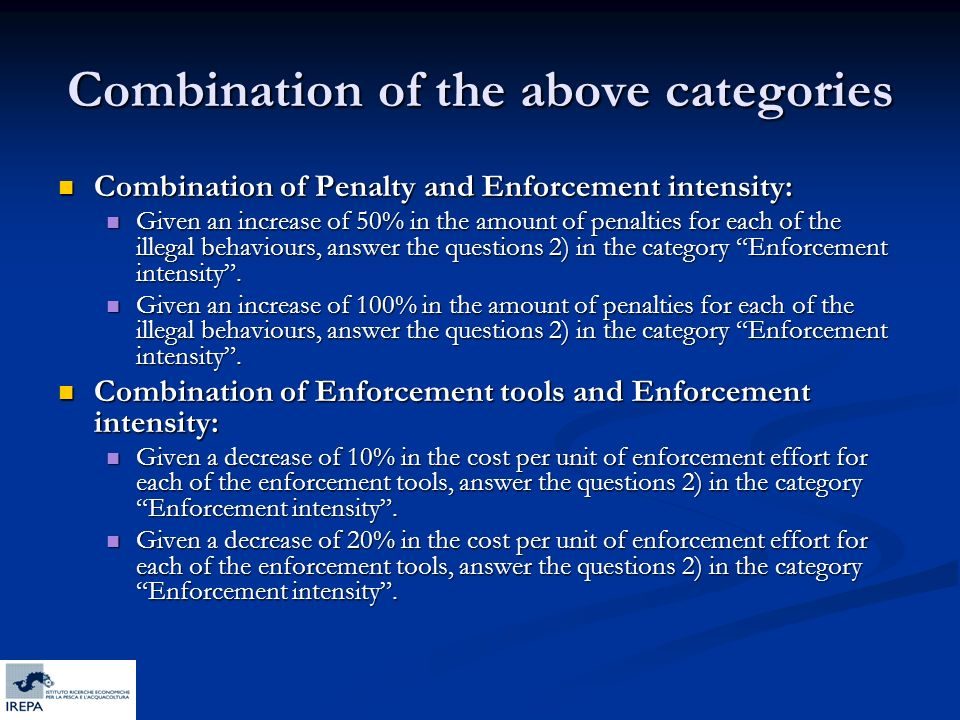Combination of the above categories Combination of Penalty and Enforcement intensity: Combination of Penalty and Enforcement intensity: Given an incre