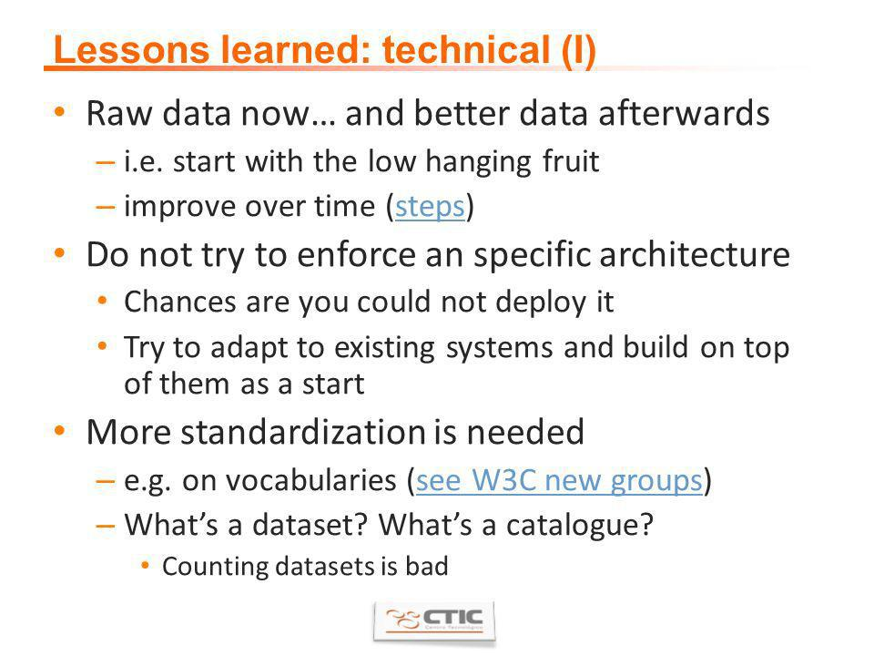 Lessons learned: technical (I) Raw data now… and better data afterwards – i.e.