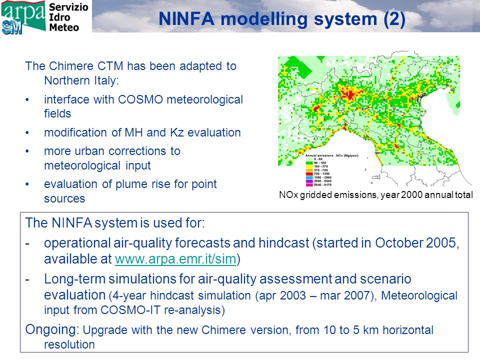 NINFA modelling system (2) The Chimere CTM has been adapted to Northern Italy: interface with COSMO meteorological fields modification of MH and Kz ev