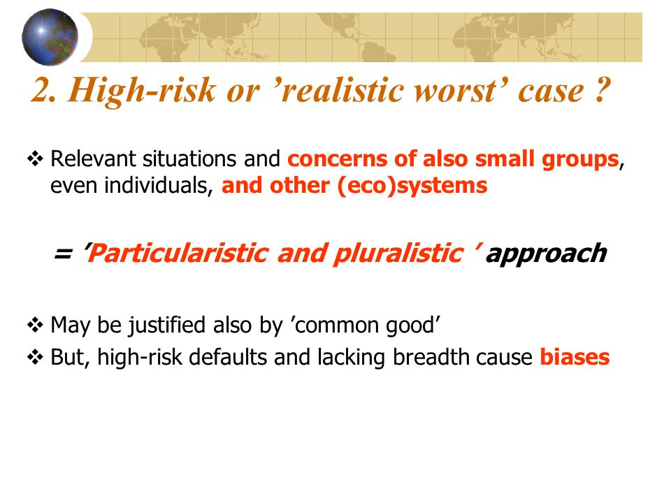 2. High-risk or realistic worst case .