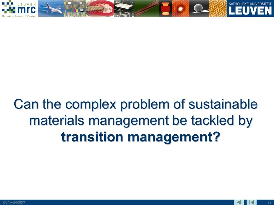 11 KVA/v090527 Can the complex problem of sustainable materials management be tackled by transition management