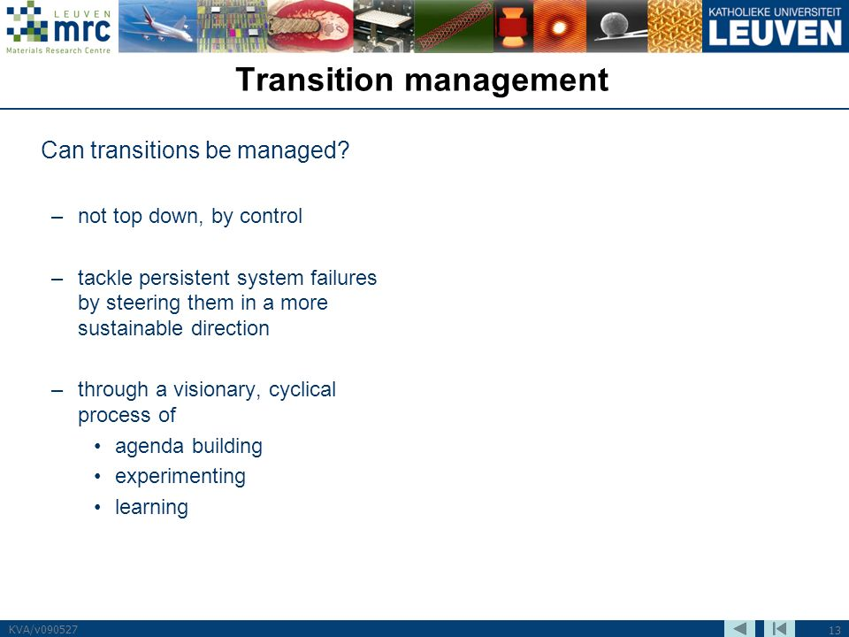 13 KVA/v090527 Transition management Can transitions be managed.