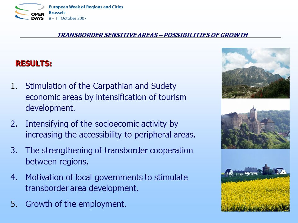 TRANSBORDER SENSITIVE AREAS – POSSIBILITIES OF GROWTH RESULTS: 1.Stimulation of the Carpathian and Sudety economic areas by intensification of tourism