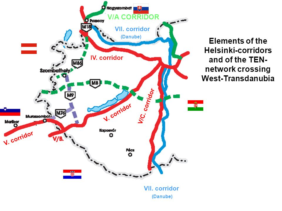 Elements of the Helsinki-corridors and of the TEN- network crossing West-Transdanubia V/A CORRIDOR VII. corridor V. corridor IV. corridor V/C. corrido