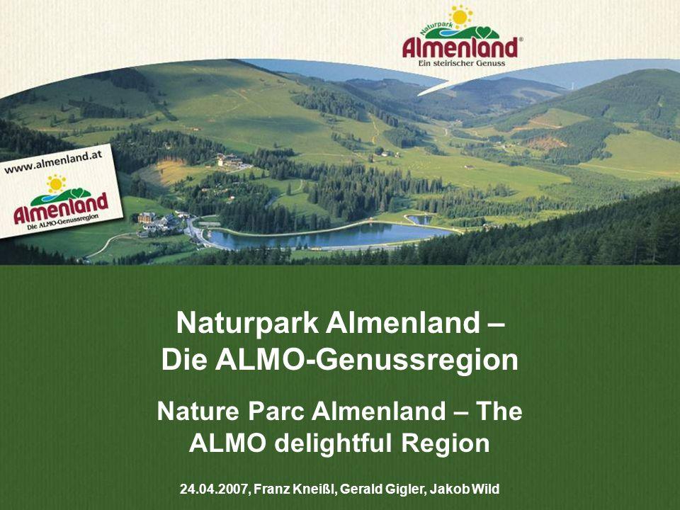 Naturpark Almenland – Die ALMO-Genussregion 24.04.2007, Franz Kneißl, Gerald Gigler, Jakob Wild Nature Parc Almenland – The ALMO delightful Region
