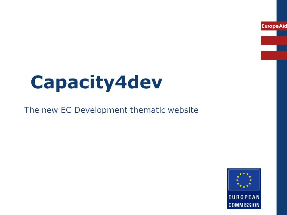 EuropeAid Capacity4dev The new EC Development thematic website