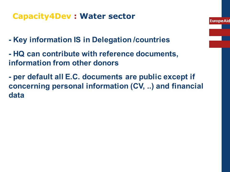 Capacity4Dev : Water sector - Key information IS in Delegation /countries - HQ can contribute with reference documents, information from other donors