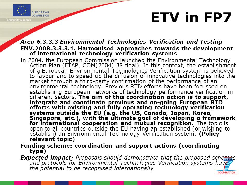 ETV in FP7 Area 6.3.3.3 Environmental Technologies Verification and Testing ENV.2008.3.3.3.1.