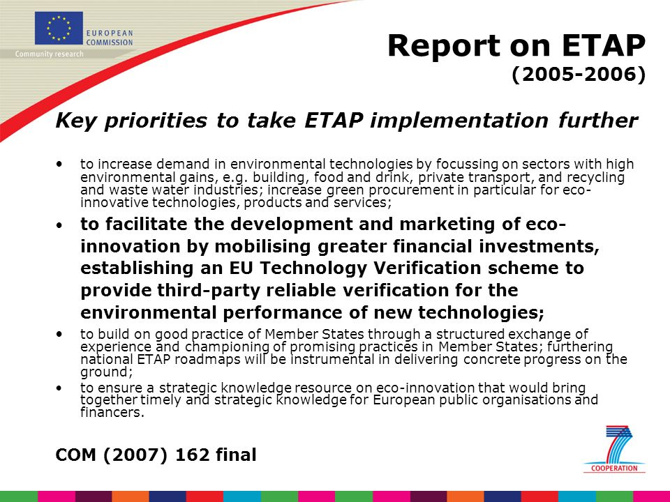 Report on ETAP (2005-2006) Key priorities to take ETAP implementation further to increase demand in environmental technologies by focussing on sectors with high environmental gains, e.g.