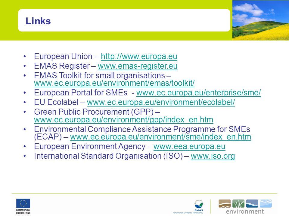 Links European Union – http://www.europa.euhttp://www.europa.eu EMAS Register – www.emas-register.euwww.emas-register.eu EMAS Toolkit for small organi