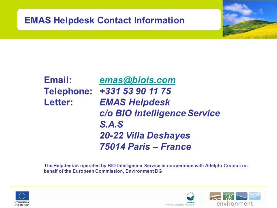 EMAS Helpdesk Contact Information Email: emas@biois.comemas@biois.com Telephone: +331 53 90 11 75 Letter: EMAS Helpdesk c/o BIO Intelligence Service S