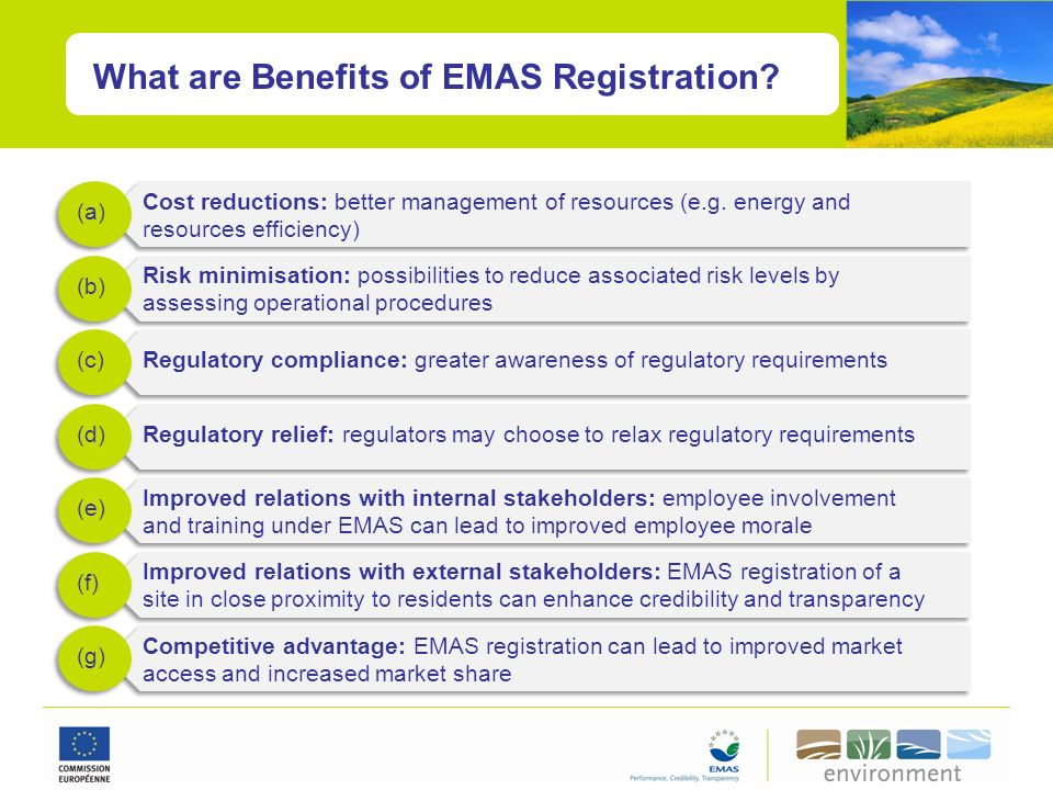 What are Benefits of EMAS Registration? Risk minimisation: possibilities to reduce associated risk levels by assessing operational procedures (b) Regu